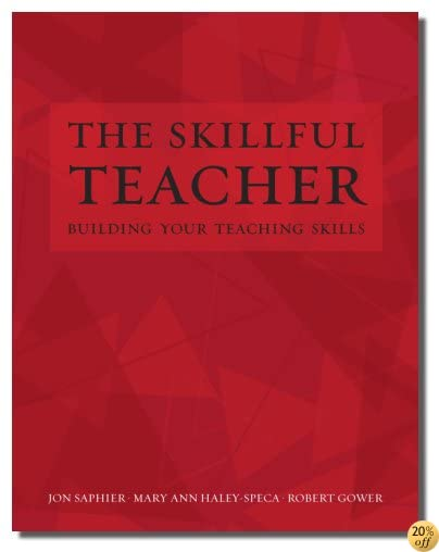 TThe Skillful Teacher: Building Your Teaching Skills 6th Edition