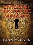 Entering Prophetic Ministry by pastor. Jonas…