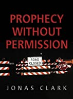 Prophecy Without Permission by Jonas A.…