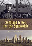 Watkins, Bill: Scotland Is Not for the Squeamish