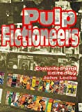 Locke, John: Pulp Fictioneers: Adventures in the Storytelling Business