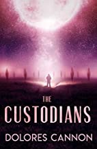 The Custodians: Beyond Abduction by Dolores…