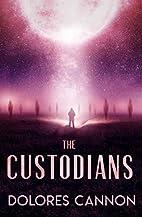 The Custodians: Beyond Abduction by Dolores…