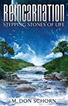 Reincarnation... Stepping Stones of Life by…
