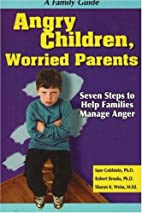 Angry Children, Worried Parents: Seven Steps…