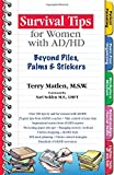Matlen, Terry: Survival Tips For Women With Ad/hd: Beyond Piles, Palms & Post-its