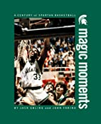 Magic Moments: A Century of Spartan…