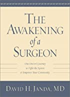 The awakening of a surgeon : one doctor's&hellip;