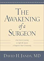 The awakening of a surgeon : one doctor's…