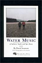 Water Music: Of Salmon, Saabs and Spey Rods…