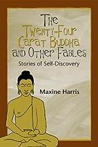 The Twenty-Four Carat Buddha and Other…