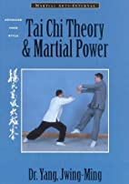 Tai Chi Theory and Martial Power: Advanced…