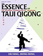 The Essence of Taiji Qigong, Second Edition:…