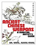 Yang, Jwing-Ming: Ancient Chinese Weapons: A Martial Artists Guide