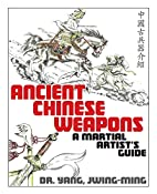 Ancient Chinese Weapons, Second Edition: The…