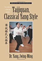 Taijiquan, Classical Yang Style: The…