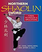 Northern Shaolin Sword: Form, Techniques &…