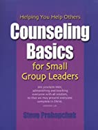 Counseling Basics for Small Group Leaders by…