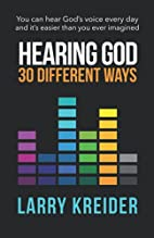 Hearing God: 30 Different Ways by Larry…