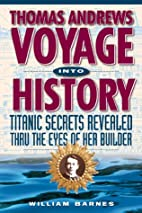 Thomas Andrews, Voyage into History :…