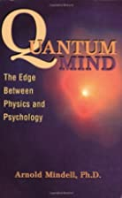 Quantum Mind: The Edge Between Physics and…