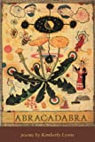 Lyons, Kimberly: Abracadabra: Poems