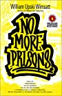 No More Prisons - William Upski Wimsatt