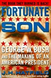 Hatfield, James: Fortunate Son: George W. Bush and the Making of an American President