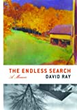 Ray, David: The Endless Search: A Memoir