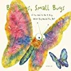 Big Bugs, Small Bugs: If You Had to Be A…