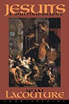 Jesuits: A Multibiography by Jean Lacouture