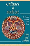 Nabhan, Gary Paul: Cultures of Habitat: On Nature, Culture, and Story