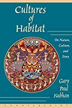 Cultures of Habitat: On Nature, Culture, and…