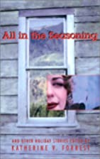 All in the Seasoning: And Other Holiday…