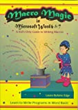 Edge, Laura Bufano: MacRo Magic in Microsoft Word 6 & 7: A Kid's Only Guide to Writing MacRos  Learn to Write Programs in Wordbasic