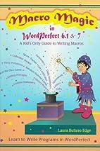 Macro magic in WordPerfect 6.1 & 7 : a kid's…