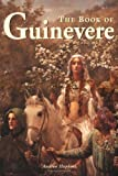 Hopkins, Andrea: The Book of Guinevere: Legendary Queen of Camelot