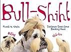 Bull-shiht: Designer Dogs Gone Barking Mad…