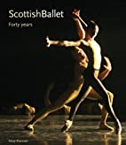 Scottish Ballet 40 Years by Mary Brennan