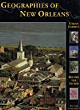 Campanella, Richard: Geographies of New Orleans: Urban Fabrics Before the Storm