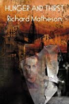 Hunger And Thirst by Richard Matheson