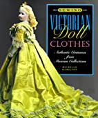 Sewing Victorian Doll Clothes: Authentic…