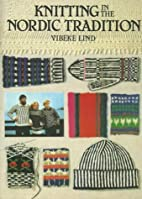 Knitting in the Nordic Tradition by Vibeke…