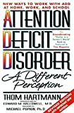 Hartmann, Thom: Attention Deficit Disorder: A Different Perception
