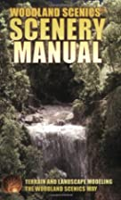 The Scenery Manual by Woodland Scenics