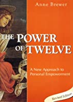 The Power of Twelve, A New Approach to…