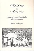 The Near and the Dear by Dada Mukerjee