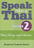 Speak Like a Thai, Vol. 2: Thai Slang and…