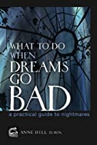 What To Do When Dreams Go Bad: A Practical…