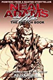 Adams, Neal: Neal Adams Sketch Book: Pointers from a Master Storyteller